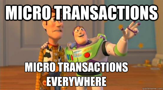 Microtransactions everywhere