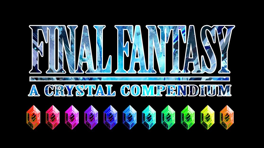 Final Fantasy: A Crystal Compendium – Final Fantasy: All TheBravest